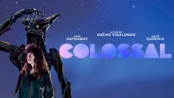 Colossal, starring Anne Hathaway, directed by Nacho Vigalondo