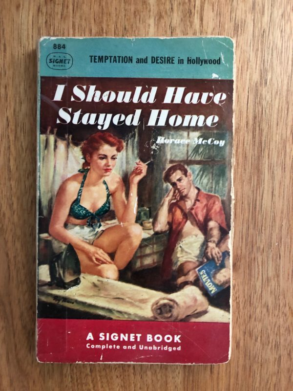 I Should Have Stayed Home (1938), by Horace McCoy